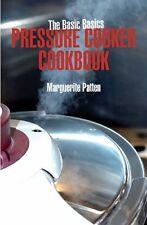 The Basic Basics Pressure Cooker Cookbook,Marguerite Patten