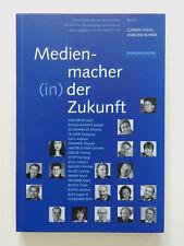 Medienmacher in der Zukunft Medienwissen Praxis Band 1 Clemens Hüffel Rohrer ++