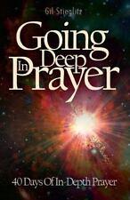 Going Deep in Prayer: 40 Days of In-Depth Prayer (Paperback or Softback)