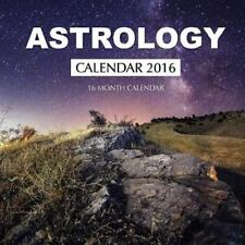 Astrology Calendar 2016: 16 Month Calendar by Jack Smith (2015, Paperback)