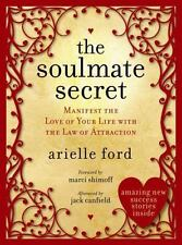 The Soulmate Secret: Manifest The Love Of Your Life With The Law Of Attractio...