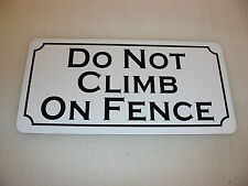 DO NOT CLIMB ON FENCE Metal Sign 4 Costume Cosplay Girls S&M Prop Prison