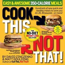 Cook This, Not That! Easy & Awesome 350-Calorie Meals, Goulding, Matt, Zinczenko