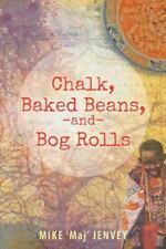 Chalk, Baked Beans, and Bog Rolls (Paperback or Softback)