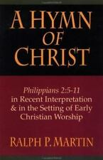 A Hymn of Christ: Philippians 2:5-11 in Recent Interpretation & in the Setting o