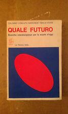 Quale Futuro - Ricerche interdisciplinari per la scuola d'oggi - 1974