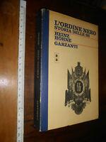 libro : L'ORDINE NERO STORIA DELLE SS - HOHNE - GARZANTI -- 1a ED. - 1976 –