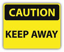 "Caution Keep Away Sign Warning Car Bumper Sticker Decal 5"" x 4"""