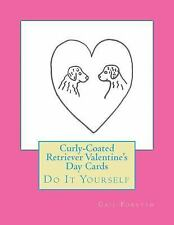 Curly-Coated Retriever Valentine's Day Cards : Do It Yourself by Gail Forsyth.