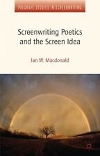 Screenwriting Poetics And The Screen Idea (palgrave Studies In Screenwriting)...