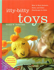 NEW Itty-Bitty Toys by Susan B. Anderson: How to Knit Animals, Dolls and Other P
