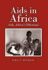 Aids in Africa: Aids, Africa's Dilemma!