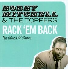 BOBBY MITCHELL & THE TOPPERS - RACK 'EM BACK: NEW ORLEANS R&B STOMPERS NEW CD