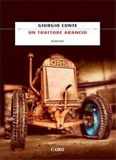 UN TRATTORE ARANCIO Italia degli anni Cinquanta Giorgio Conte 2°ediz. CAIRO 2012