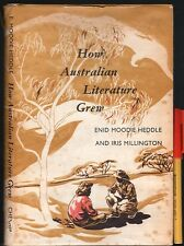 How AUSTRALIAN LITERATURE Grew. h'cJkt ENID MOODIE HEDDLE illust IRIS MILLINGTON