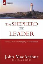 The Shepherd as Leader: Guiding Others with Integrity and Conviction: Used