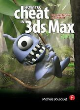 How to Cheat in 3ds Max 2011: Get Spectacular Results Fast-ExLibrary