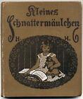 """Buch - """" Kleines Schnattermäulchen """" - Linz 1910"""