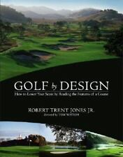 Golf by Design: How to Lower Your Score by Reading the Features of a-ExLibrary