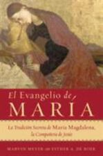 El Evangelio de Maria: La Tradicion Secreta de Maria Magdalena, la Companera de
