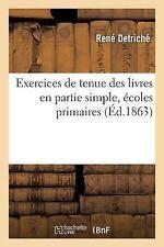 Exercices de Tenue des Livres en Partie Simple, Ecoles Primaires by...