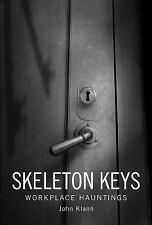 Skeleton Keys: Workplace Hauntings, , Klann, John, Good, 2016-11-28,