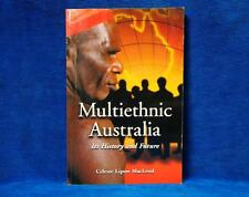 Multi-ethnic Australia: Its History and Future by Celeste Lipow MacLeod