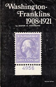 Washington Franklins 1908 -1921 by Martin A Armstrong 1979 Edition