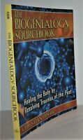 The Biogenealogy Sourcebook Healing the Body by Resolving Traumas of the... book