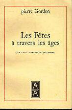 Livre: Pierre Gordon: les fetes à travers les ages. arma-artis. B