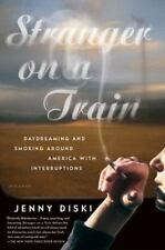 Stranger on a Train: Daydreaming and Smoking Around America with Interruptions (