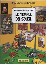 Comment Hergé a créé 13. LE TEMPLE DU SOLEIL. Tintin.  Bédéstory 2017. NEUF