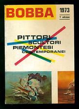 BOBBA CESARE PITTORI SCULTORI PIEMONTESI CONTEMPORANEI 1973 ARTE PIEMONTE