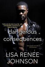 DANGEROUS CONSEQUENCES - JOHNSON, LISA RENEE - NEW PAPERBACK BOOK
