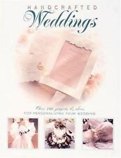 Hand-Crafted Weddings: Over 100 Projects & Ideas for Personalizing Your Wedding,