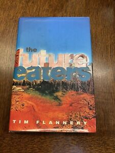 SIGNED COPY of The Future Eaters by TIM FLANNERY - 1994 1st ed Hardcover