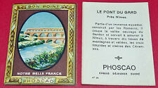 1920-1930 CHROMO ECOLE BON-POINT PHOSCAO NOTRE BELLE FRANCE PONT DU GARD