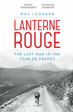 Max Leonard - Lanterne Rouge: The Last Man in the Tour de France (Paperback)