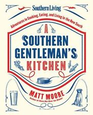 SOUTHERN LIVING A SOUTHERN GENTLEMAN'S KITCHEN - MATT MOORE (HARDCOVER) NEW