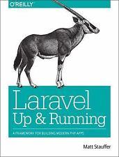 Laravel - Up and Running : A Framework for Building Modern PHP Apps by Matt...
