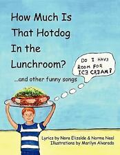 How Much Is That Hotdog in the Lunchroom? : ... and Other Funny Songs by Nora...