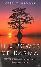 The Power Of Karma - How To Understand Your Past and Shape Your Future, Mary T.
