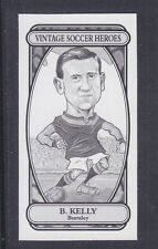 Philip Neill - Vintage Soccer Heroes 2005 - #  3 B Kelly - Burnley