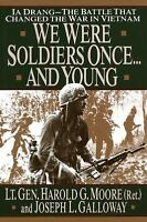 We Were Soldiers Once... and Young : Ia Drang - The Battle That Changed the...