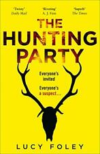 The Hunting Party: The Gripping, Bestselling Crime Thriller by Lucy Foley Book