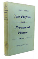 Brian Chapman THE PREFECTS AND PROVINCIAL FRANCE  1st Edition 1st Printing