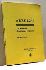 ABRUZZO, UN MODELLO DI SVILUPPO REGIONALE - Acura di P. Landini [Libro]