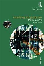 Media Skills: Subediting for Journalists by Tim Holmes and Glyn Mottershead...