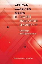 AFRICAN AMERICAN MALES IN HIGHER EDUCATION LEADERSHIP - NEW BOOK