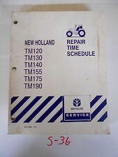 NEW HOLLAND TM115 TM125 TM135 TM150 TM165 REPAIR TIME SERVICE SCHEDULE 8/02